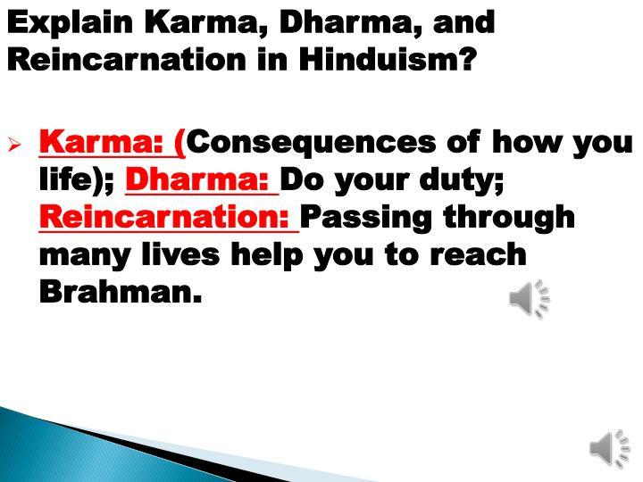 Explain Karma, Dharma, and Reincarnation in Hinduism?
