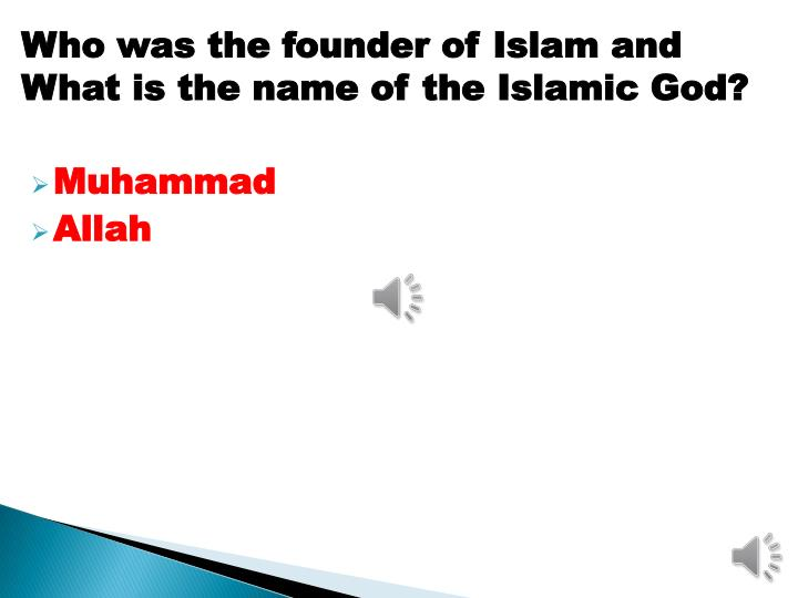 Who was the founder of Islam and What is the name of the Islamic God?