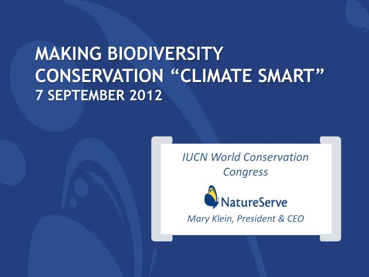 Making biodiversity conservation climate smart 7 september 2012