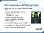 helix s olu o para tv s corporativas