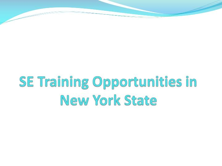SE Training Opportunities in New York State
