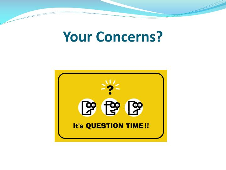 Your Concerns?
