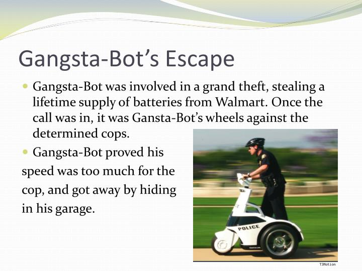 Gangsta-Bot's Escape