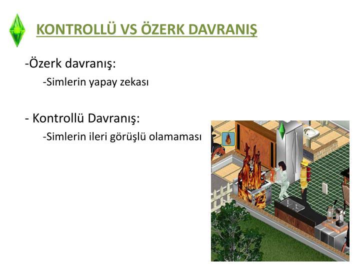 KONTROLLÜ VS ÖZERK DAVRANIŞ