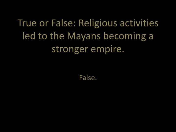 True or False: Religious