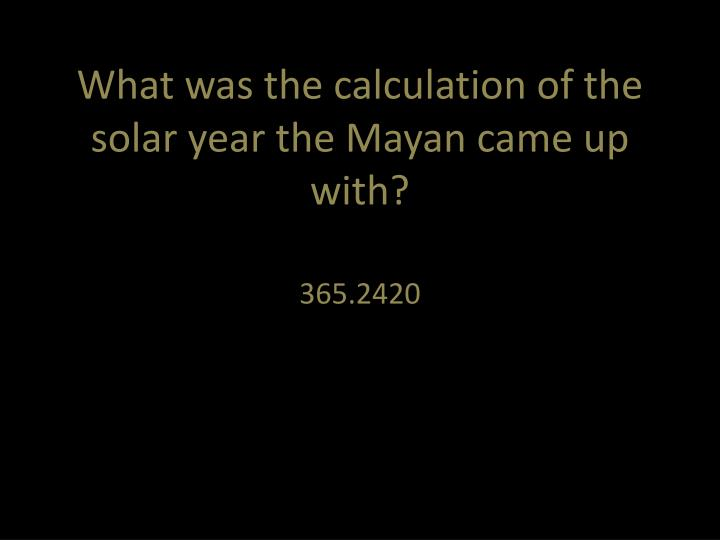 What was the calculation of the solar year the