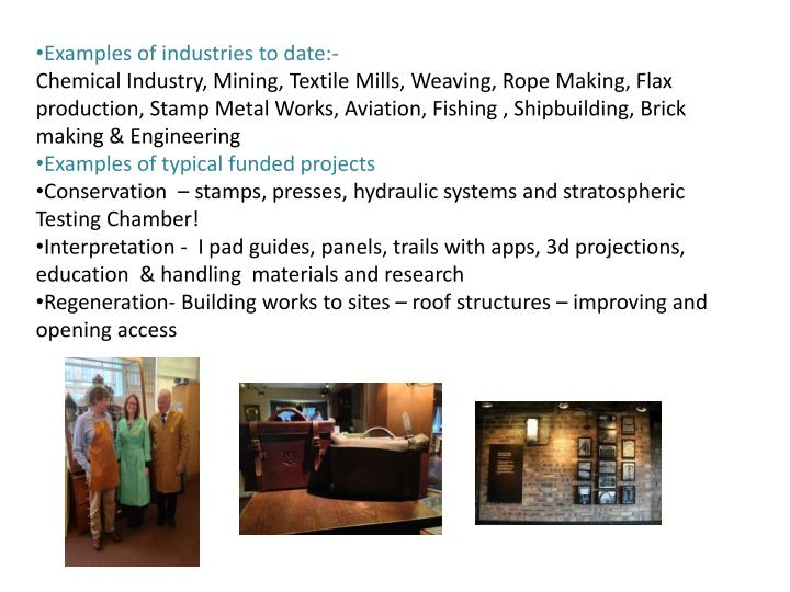 Examples of industries to date:-