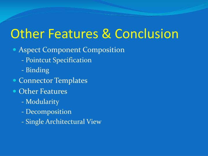 Other Features & Conclusion