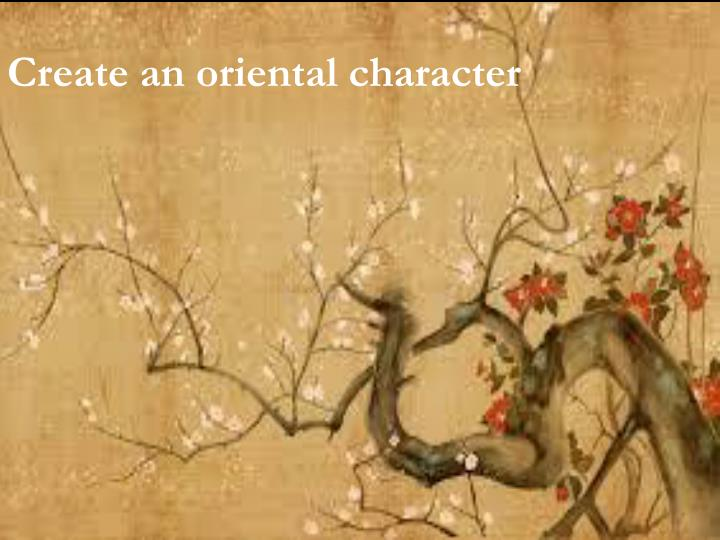 Create an oriental character