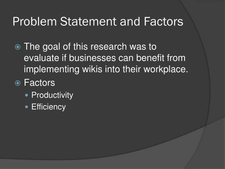 Problem statement and factors
