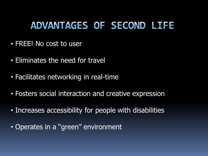 Advantages of Second Life