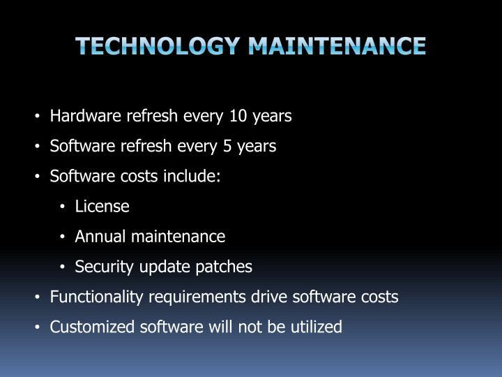 Technology maintenance