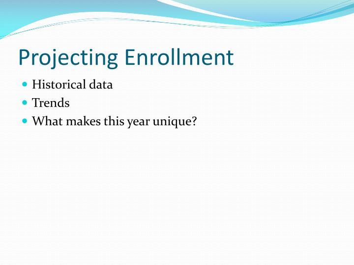 Projecting Enrollment
