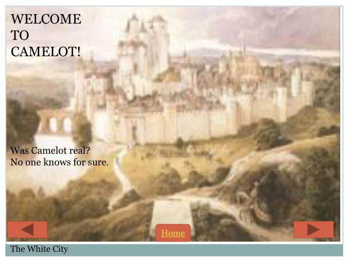 WELCOME TO CAMELOT!