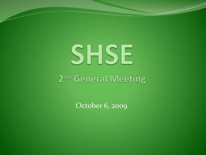 Shse 2 nd general meeting