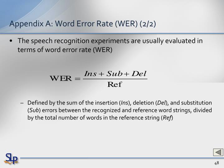 Appendix A: Word Error Rate (WER) (2/2)