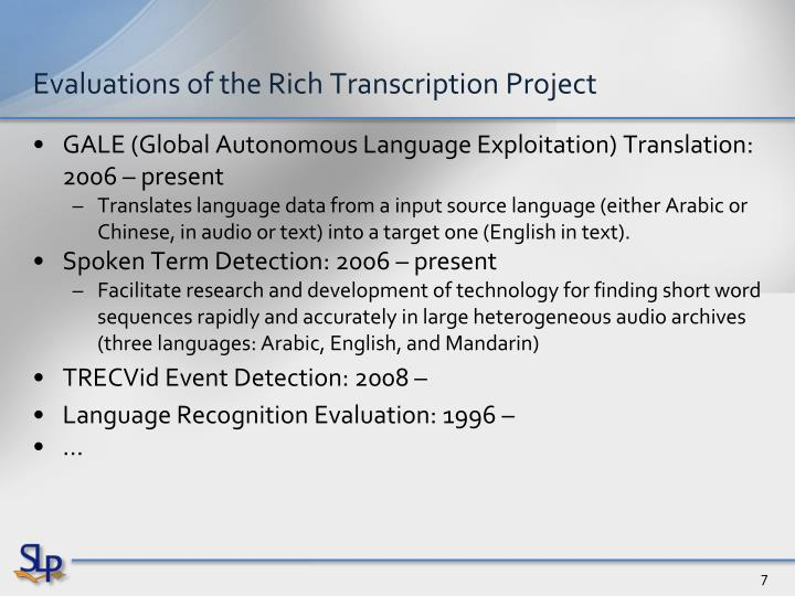 Evaluations of the Rich Transcription Project