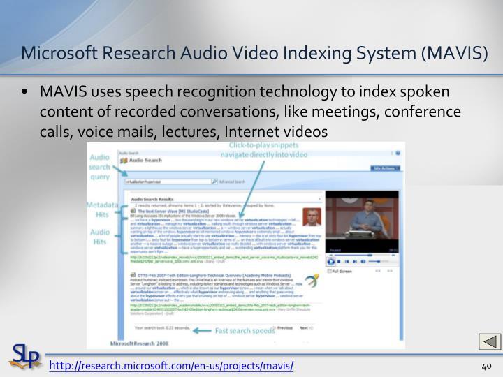 Microsoft Research Audio Video Indexing System (MAVIS)