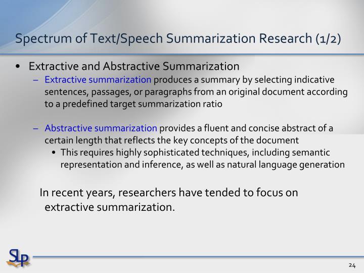 Spectrum of Text/Speech Summarization Research (1/2)
