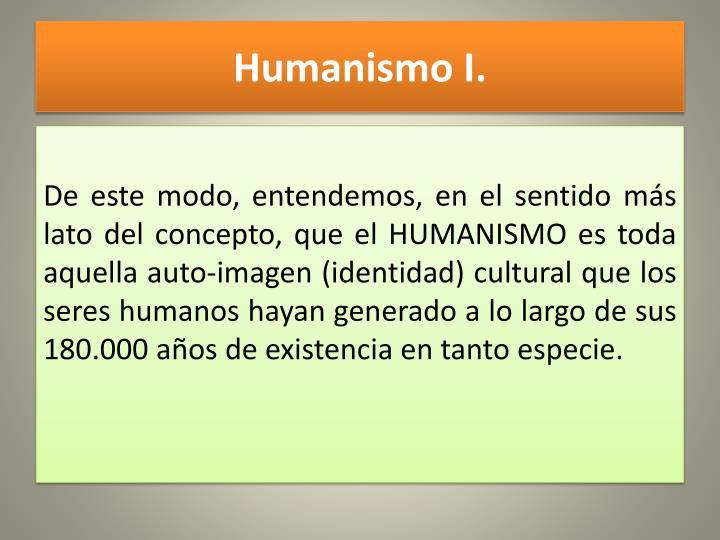 Humanismo I.