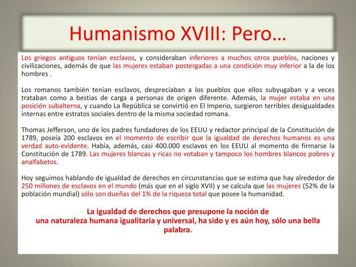 Humanismo XVIII: Pero…