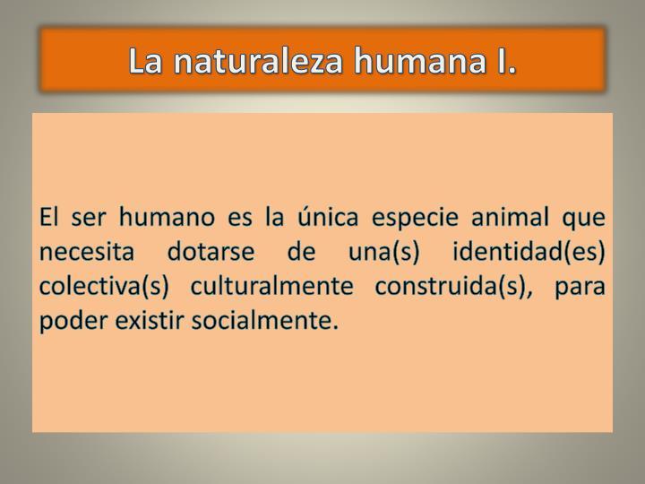 La naturaleza humana I.