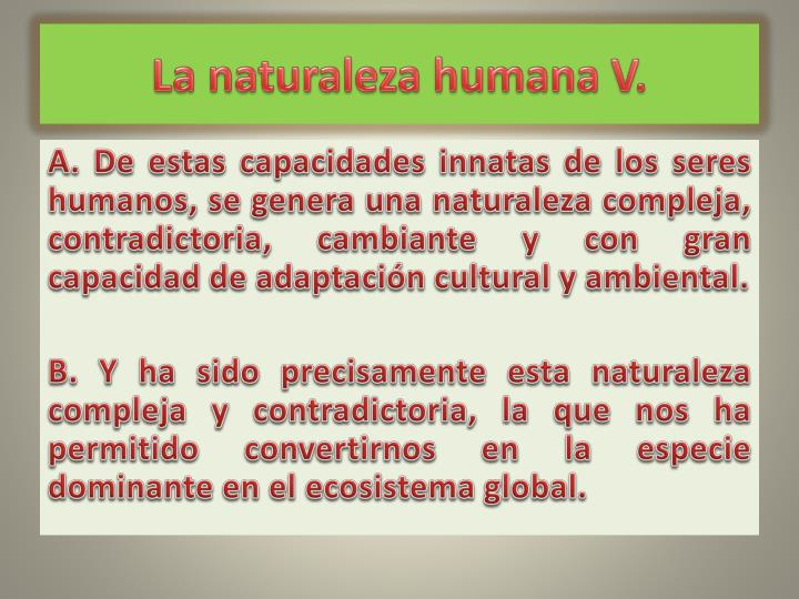 La naturaleza humana V.