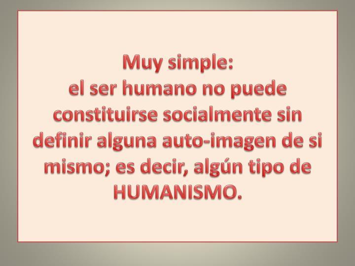 Muy simple: