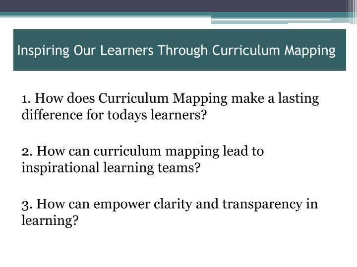 Inspiring our learners through curriculum mapping