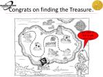 congrats on finding the treasure