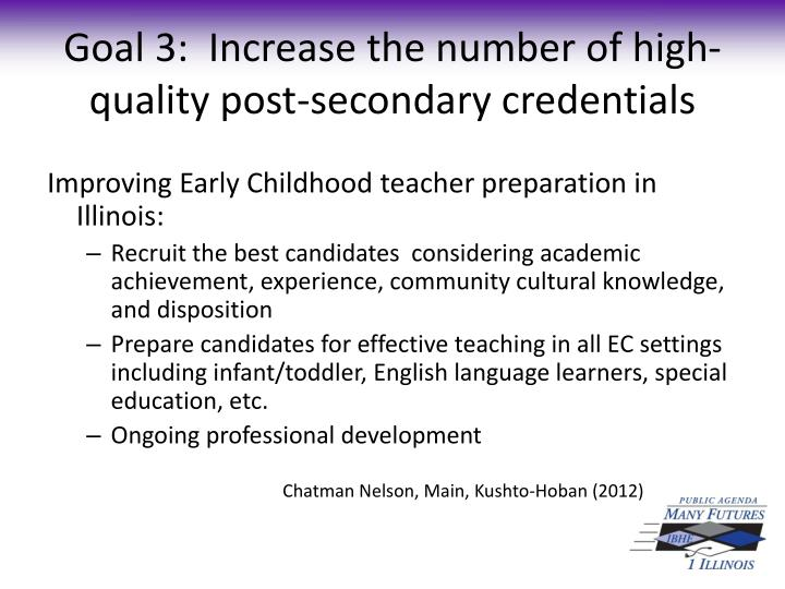 Goal 3:  Increase the number of high-quality post-secondary credentials