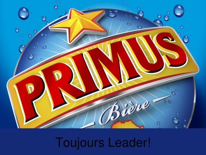 Toujours Leader!