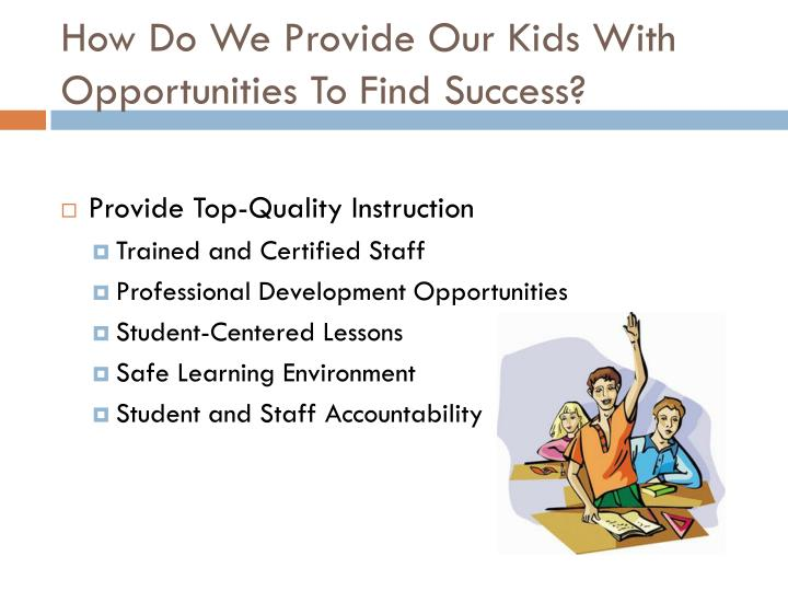 How Do We Provide Our Kids With Opportunities To Find Success?