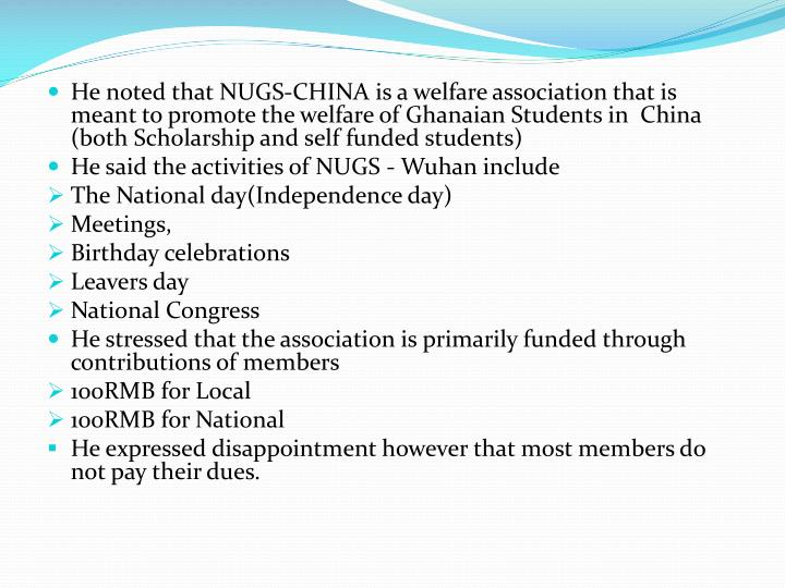 He noted that NUGS-CHINA is a welfare association that is meant to promote the welfare of Ghanaian Students in  China (both Scholarship and self funded students)