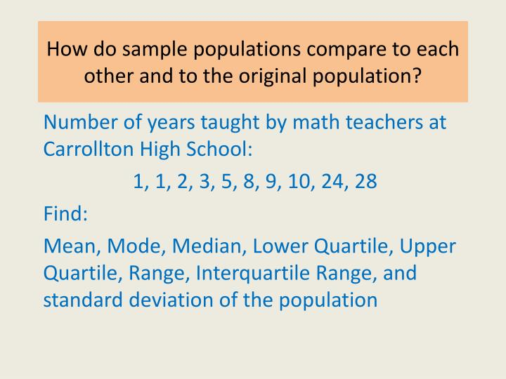 How do sample populations compare to each other and to the original population1