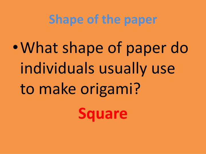 Shape of the paper