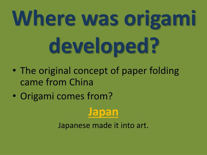 Where was origami developed?