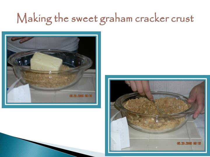 Making the sweet graham cracker crust