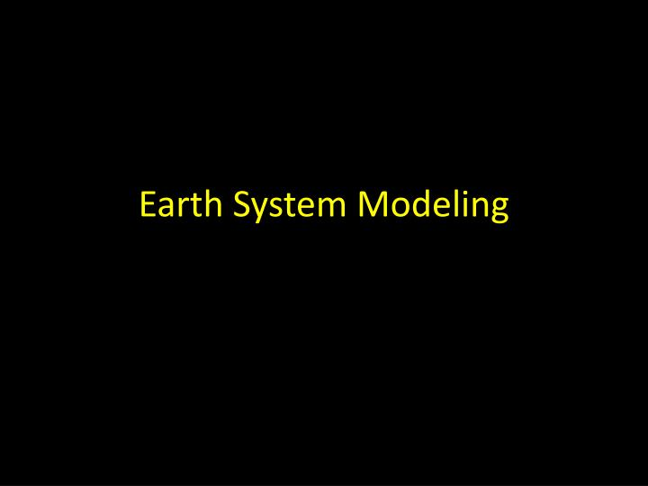 Earth System Modeling