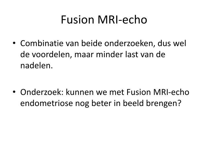 Fusion MRI-echo