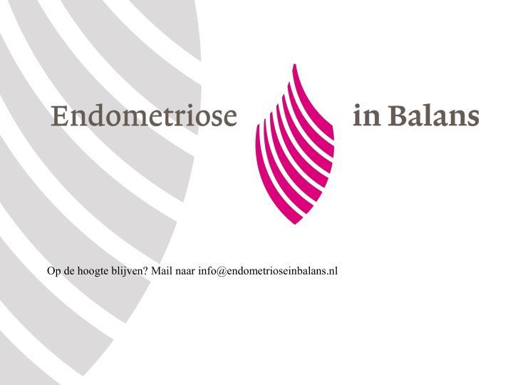 Op de hoogte blijven? Mail naar info@endometrioseinbalans.nl
