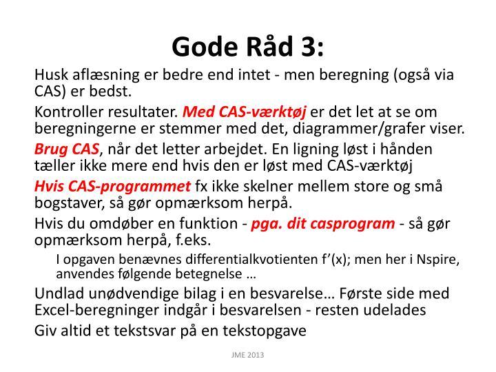 Gode Råd 3: