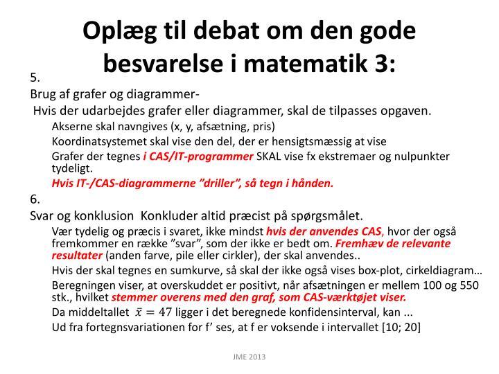 Oplæg til debat om den gode besvarelse i matematik 3: