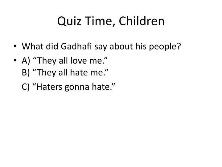 Quiz Time, Children