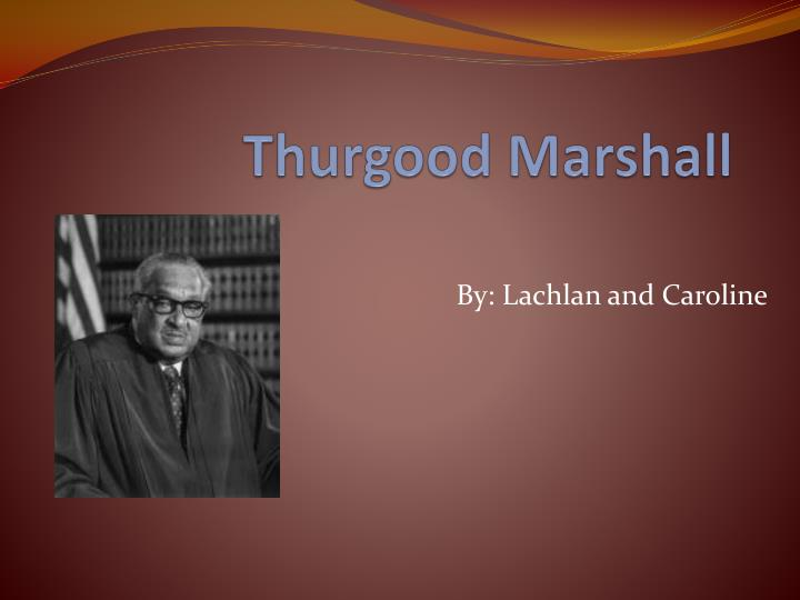 thurgood marshall research paper Essays about true friends social behavior research paper dissertation de philo la technique essay writing about friendship, how to write a motivational essay for.