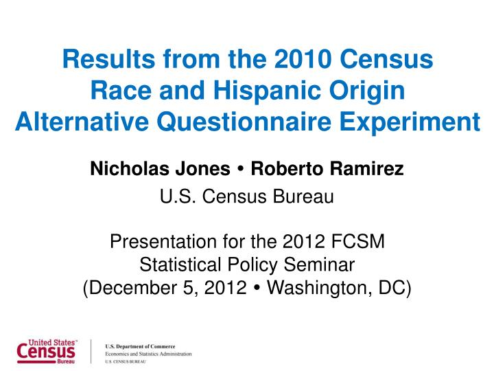 results from the 2010 census race and hispanic origin alternative questionnaire experiment