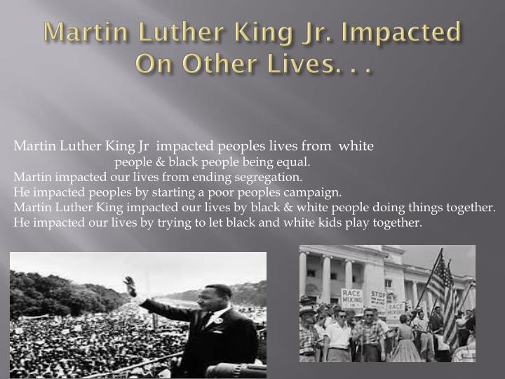 Martin Luther King Jr. Impacted