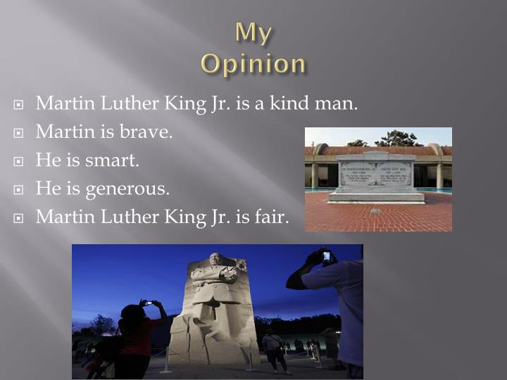 Martin Luther King Jr. is a kind man.