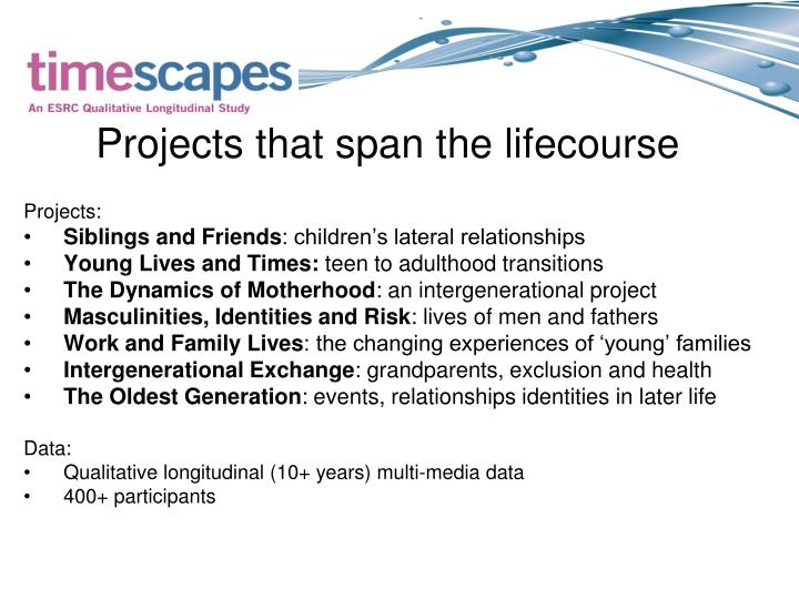 Projects that span the lifecourse
