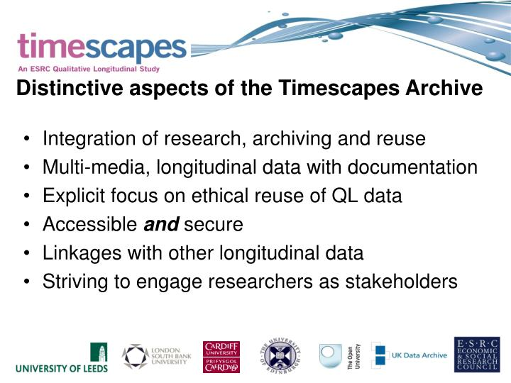 Distinctive aspects of the Timescapes Archive